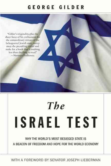 The Israel Test By Gilder, George/ Lieberman, Joe (FRW)